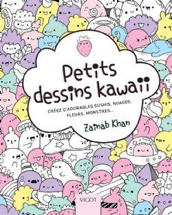 PETITS DESSINS KAWAII - CRÉEZ D'ADORABLES SUSHIS, NUAGES, FLEURS MONSTRES...