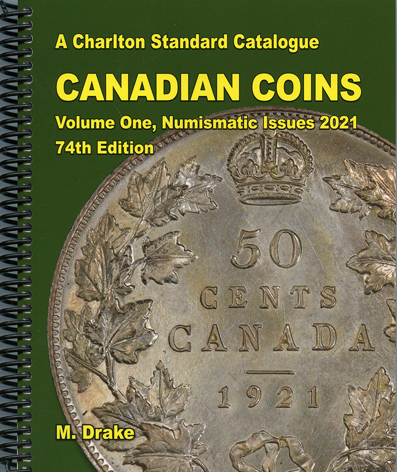 A CHARLTON STANDARD CATALOGUE -  CANADIAN COINS VOL.1 - NUMISMATIC ISSUES 2021 (74TH EDITION)