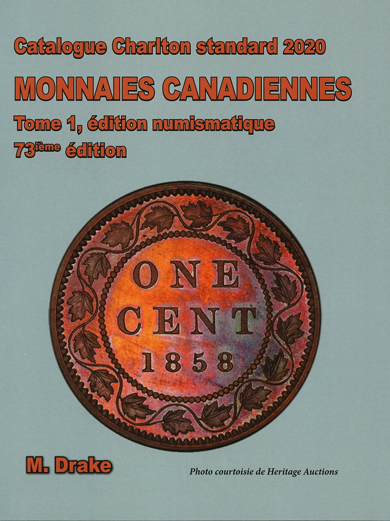 A CHARLTON STANDARD CATALOGUE -  MONNAIES CANADIENNES TOME 1 - ÉDITION NUMISMATIQUE 2020 (73ME ÉDITION)
