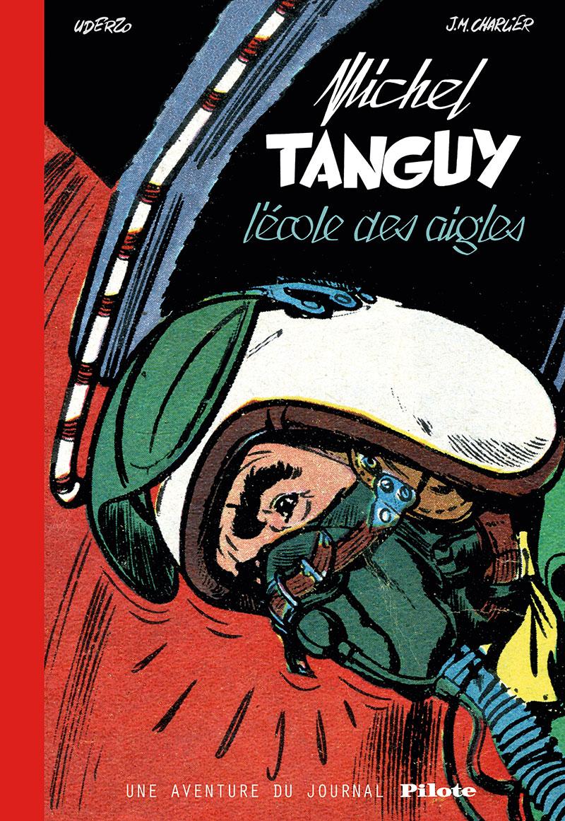 AVENTURE DU JOURNAL PILOTE, UNE -  MICHEL TANGUY, L'ECOLE DES AIGLES