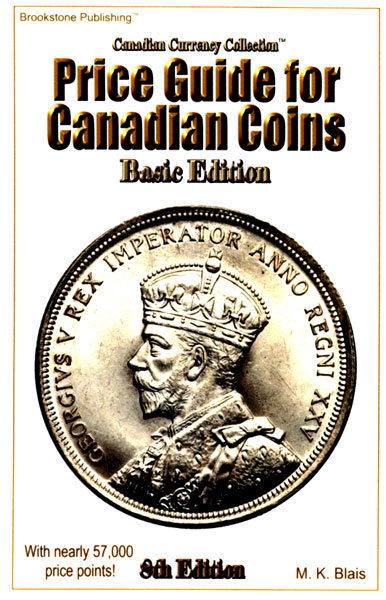 CANADIAN CURRENCY COLLECTION -  PRICE GUIDE FOR CANADIAN COINS - BASIC EDITION (8TH EDITION)