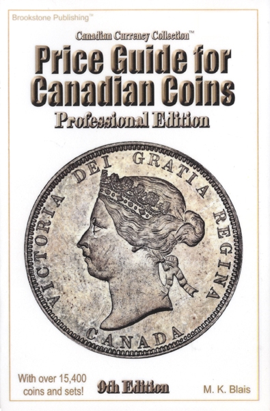CANADIAN CURRENCY COLLECTION -  PRICE GUIDE FOR CANADIAN COINS - PROFESSIONAL EDITION (9TH EDITION)