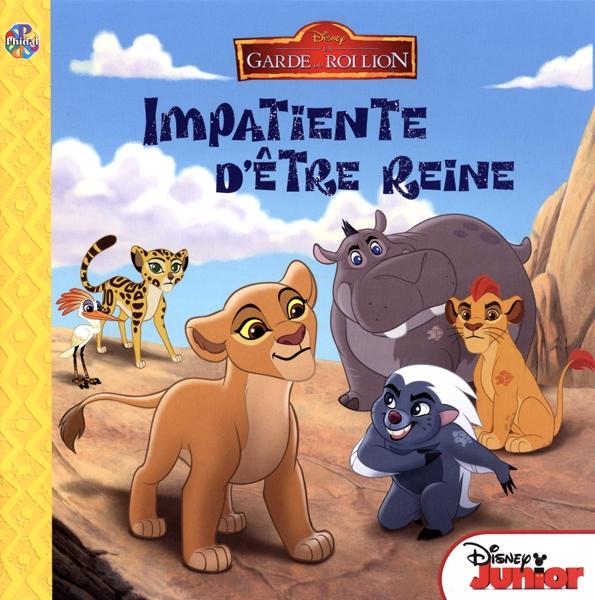 LION KING, THE -  IMPATIENTE D'ÊTRE REINE -  LION GUARD, THE