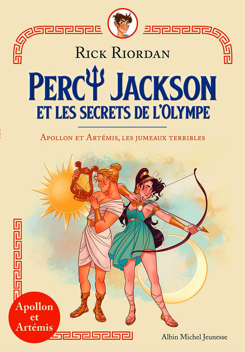 PERCY JACKSON -  APOLLON ET ARTÉMIS, LES JUMEAUX TERRIBLES -  PERCY JACKSON ET LES SECRETS DE L'OLYMPE