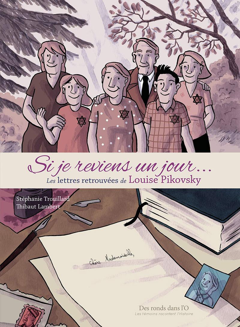 SI JE REVIENS UN JOUR...: LES LETTRES RETROUVÉES DE LOUISE PIKOVSKY