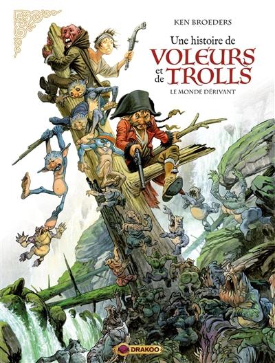 UNE HISTOIRE DE VOLEURS ET DE TROLLS -  LE MONDE DÉRIVANT 01