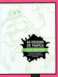 40 DESSINS DE MANGA -  POINT PAR POINT