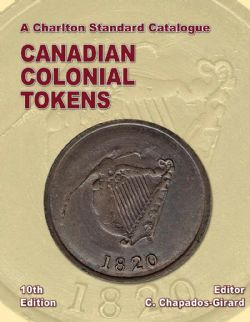A CHARLTON STANDARD CATALOGUE -  CANADIAN COLONIAL TOKENS 2020 (10TH EDITION)