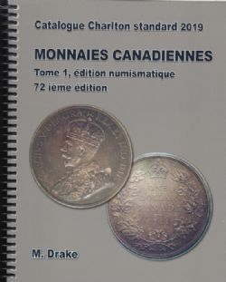 A CHARLTON STANDARD CATALOGUE -  MONNAIES CANADIENNES TOME 1 - ÉDITION NUMISMATIQUE 2019 (72ME ÉDITION)