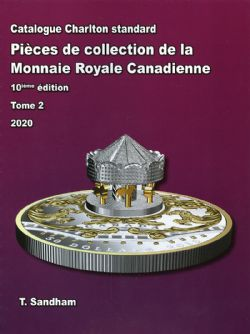 A CHARLTON STANDARD CATALOGUE -  PIÈCES DE COLLECTION DE LA MONNAIE ROYALE CANADIENNE 2020, TOME 2 (10TH EDITION)
