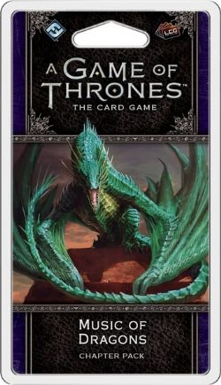 A GAME OF THRONES : THE CARD GAME -  MUSIC OF DRAGONS - CHAPTER PACK (ENGLISH)