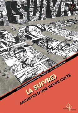 (A SUIVRE) - ARCHIVES D'UNE REVUE CULTE