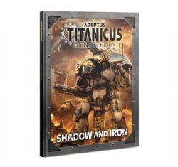 ADEPTUS TITANICUS -  SHADOW AND IRON (ENGLISH)