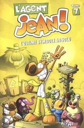 AGENT JEAN!, L' -  L'ULTIME SYMBOLE ABSOLU 07