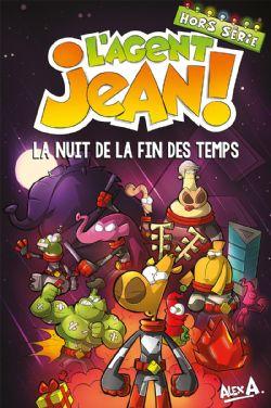 AGENT JEAN!, L' -  LA NUIT DE LA FIN DES TEMPS -  HORS SÉRIE
