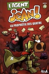 AGENT JEAN!, L' -  LA PROPHETIE DES QUATRE 04
