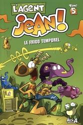 AGENT JEAN!, L' -  LE FRIGO TEMPOREL 05