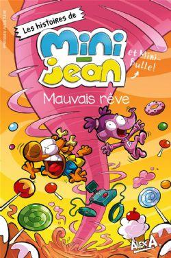 AGENT JEAN!, L' -  MAUVAIS RÊVE -  HISTOIRES DE MINI-JEAN ET MINI-BULLES!, LES