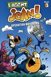 AGENT JEAN!, L' -  OPÉRATION MOIGNONS 03
