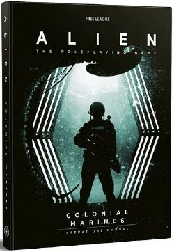 ALIEN THE ROLEPLAYING GAME -  THE COLONIAL MARINES OPERATIONS MANUAL HC (ENGLISH)