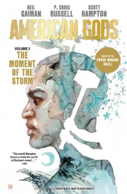 AMERICAN GODS -  THE MOMENT OF THE STORM HC 03