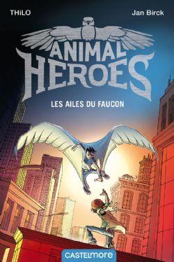 ANIMAL HEROES -  LES AILES DU FAUCON