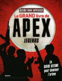 APEX LEGENDS -  LE GRAND GUIDE NON OFFICIEL