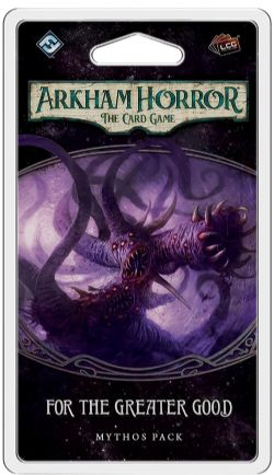 ARKHAM HORROR : THE CARD GAME -  FOR THE GREATER GOOD (ENGLISH)