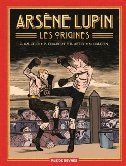 ARSÈNE LUPIN -  INTÉGRALE -  LES ORIGINES