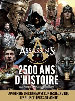 ASSASSIN'S CREED -  2500 ANS D'HISTOIRE