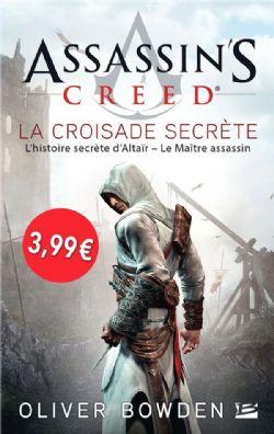 ASSASSIN'S CREED -  LA CROISADE SECRÈTE (PRIX DÉCOUVERTE)