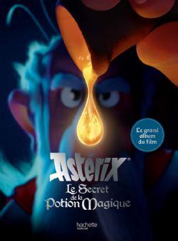 ASTERIX -  LE GRAND ALBUM DU FILM -  SECRET DE LA POTION MAGIQUE, LE