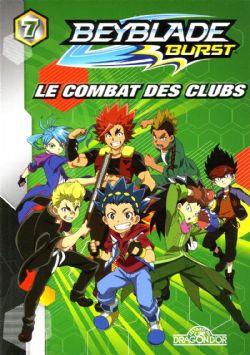 BEYBLADE -  LE COMBAT DES CLUBS -  BEYBLADE BURST 07