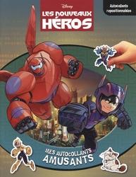 BIG HERO 6 -  LES NOUVEAUX HÉROS - MES AUTOCOLLANTS AMUSANTS