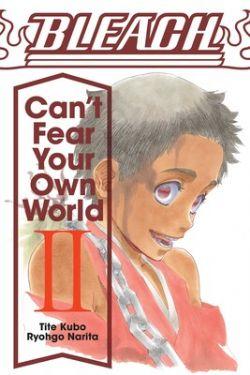 BLEACH -  -NOVEL- (ENGLISH V.) -  CAN'T FEAR YOUR OWN WORLD 02