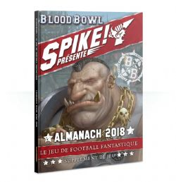 BLOOD BOWL -  SPIKE! LE JOURNAL DU FOOTBALL FANTASTIQUE - ALMANACH 2018 (FRENCH)