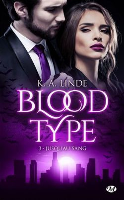 BLOOD TYPE -  JUSQU'AU SANG 03