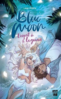 BLUE MOON -  L'ESPRIT DE LA LAGUNE 02