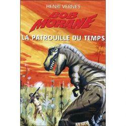 BOB MORANE -  LA PATROUILLE DU TEMPS (GRAND FORMAT)