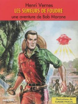 BOB MORANE -  LES SEMEURS DE FOUDRE (FORMAT MAGAZINE)