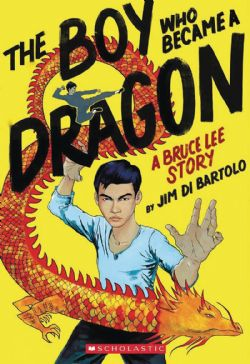 BOY WHO BECAME A DRAGON: A BIOGRAPHY OF BRUCE LEE, THE