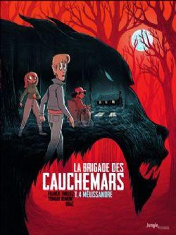 BRIGADE DES CAUCHEMARS, LA -  MÉLISSANDRE 04