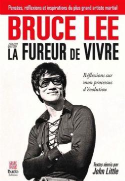 BRUCE LEE -  LA FUREUR DE VIVRE - RÉFLEXIONS SUR MON PROCESSUS D'ÉVOLUTION, LA