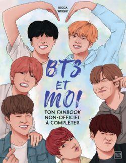 BTS -  BTS ET MOI - TON FANBOOK NON-OFFICIEL À COMPLÉTER