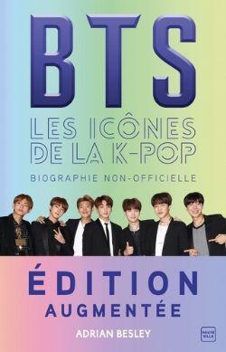 BTS -  LES ICÔNES DE LA K-POP - BIOGRAPHIE NON-OFFICIELLE - ÉDITION AUGMENTÉE