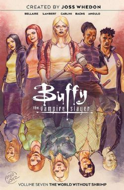 BUFFY THE VAMPIRE SLAYER -  THE WORLD WITHOUT SHRIMP TP 07