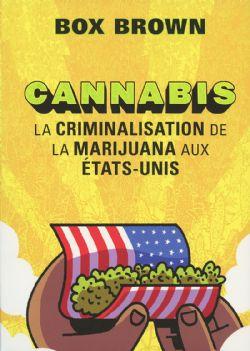 CANNABIS, LA CRIMINALISATION DE LA MARIJUANA AUX ETATS-UNIS