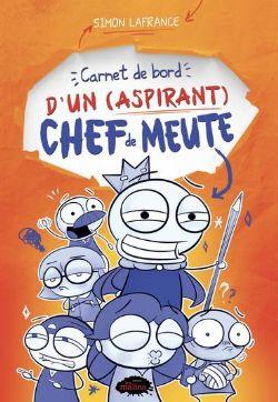CARNET DE BORD D'UN (ASPIRANT) CHEF DE MEUTE -  (FRENCH V.) 01