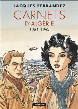 CARNETS D'ORIENT -  INTÉGRALE CARNETS D'ALGÉRIE 1954-1962