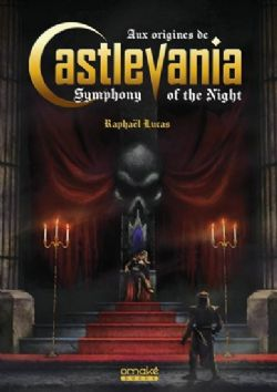 CASTLEVANIA -  AUX ORIGINES DE CASTLEVANIA SYMPHONY OF THE NIGHT